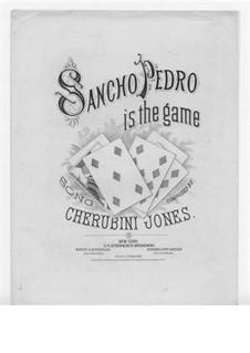 Sancho Pedro is the Game: Sancho Pedro is the Game by Cherubini Jones