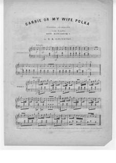 Carrie or My Wife Polka: Carrie or My Wife Polka by Bonawentura Rudolph Lignoski