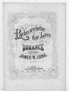 Riches are Better than Love: Riches are Better than Love by James W. Long