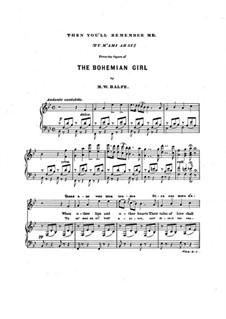Богемная девушка: Акт III, Then You'll Remember Me, для голоса и фортепиано by Майкл Уильям Балф