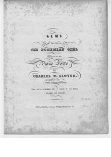 Богемная девушка: Ария, дуэт и хор, для фортепиано by Майкл Уильям Балф