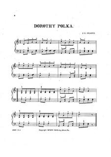 Dorothy Polka: Dorothy Polka by John Sylvester Fearis