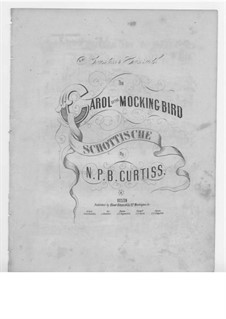 Carol of the Mocking Bird, Op.252: Carol of the Mocking Bird by N. P. B. Curtiss