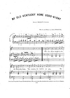My Old Kentucky Home Good-Night: For voice, choir and piano by Стефен Фостер
