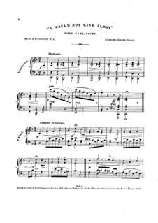 I would not Live Alway, Op.351: I would not Live Alway by Чарлз Гроуб