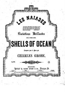 Les naiades. Variations on Theme 'Shells of Ocean', Op.384: Les naiades. Variations on Theme 'Shells of Ocean' by Чарлз Гроуб