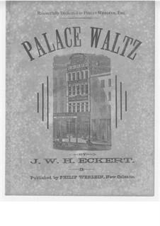 Palace Waltz: Palace Waltz by J. W. H. Eckert