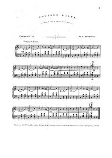 College Waltzes for Piano: College Waltzes for Piano by Ed. L. Hendricks