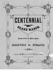 Centennial Grand March: Centennial Grand March by Harvey C. Pratt