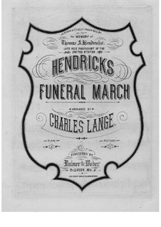 Thomas A. Hendricks Funeral March: Для фортепиано (или органа) by Unknown (works before 1850)