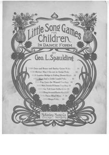 Mary Had a Little Lamb: Mary Had a Little Lamb by George L. Spaulding
