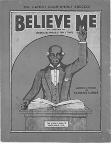 Believe Me: Believe Me by Clarence A. Stout