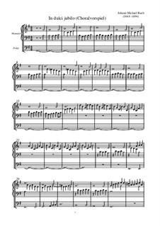 In dulci jubilo (Choralvorspiel): In dulci jubilo (Choralvorspiel) by Иоганн Михаэль Бах