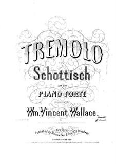 Tremolo Schottisch: Tremolo Schottisch by Уильям Винсент Уоллес