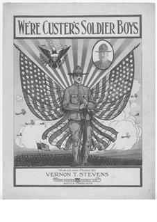 We're Custer's Soldier Boys: We're Custer's Soldier Boys by Vernon T. Stevens