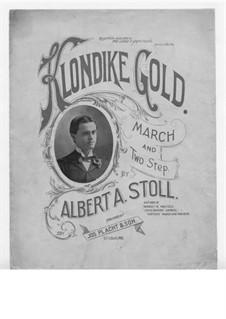 Klondike Gold: Klondike Gold by Albert A. Stoll