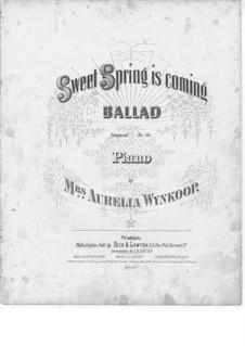 Sweet Spring is Coming: Sweet Spring is Coming by Aurelia Wynkoop