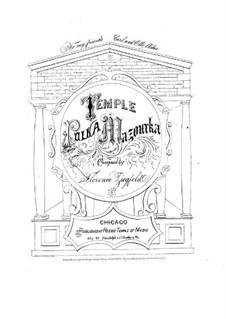 Temple Polka Mazurka: Temple Polka Mazurka by Florence Ziegfeld