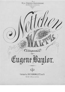Nettchen. Waltz: Nettchen. Waltz by Eugene Baylor