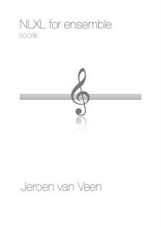 NLXL for Ensemble: NLXL for Ensemble by Jeroen Van Veen
