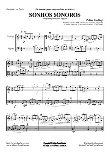 Sonhos sonoros (sonorous dreams) for violin and bassoon (or cello). 2008: Sonhos sonoros (sonorous dreams) for violin and bassoon (or cello). 2008 by Zoltan Paulinyi