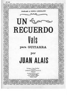 Un Recuerdo, Op.30: Для гитары by Хуан Алаис