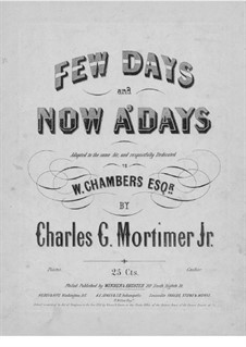 Few Days and Now A'Days: Few Days and Now A'Days by Charles G. Mortimer Jr.