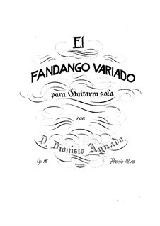 Le fandango, Op.16: Для гитары by Дионисио Агуадо