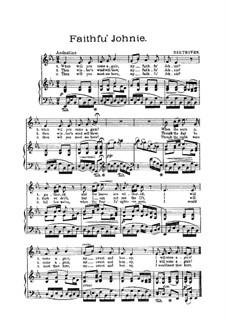 Двадцать пять шотландских песен, Op.108: No.20 Faithfu Johnie, for voice and piano by Людвиг ван Бетховен