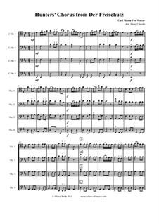 Акт III, No.15 Хор охотников: For mixed level cello quartet or ensemble (four cellos) by Карл Мария фон Вебер