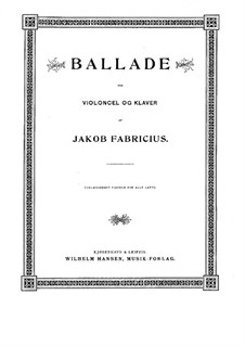 Баллада для виолончели и фортепиано: Баллада для виолончели и фортепиано by Якоб Фабрициус