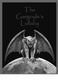 The Gargoyle's Lullaby: The Gargoyle's Lullaby by Dana Carlile