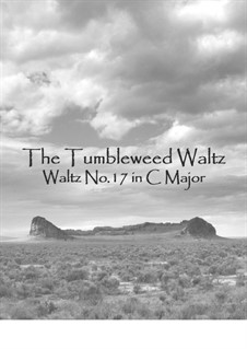 Waltz No.17 in C Major, The Tumbleweed Waltz: Waltz No.17 in C Major, The Tumbleweed Waltz by Dana Carlile