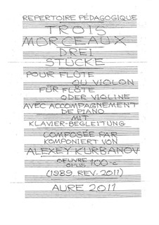 Trois Morceaux pour Flûte ou Violon avec Accompagnement de Piano, Op.100-c: Trois Morceaux pour Flûte ou Violon avec Accompagnement de Piano by Alexey Kurbanov