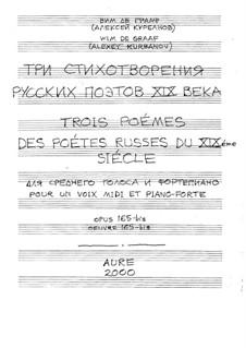 Три стихотворения русских поэтов ХIХ века для среднего голоса и фортепиано, Op.165-bis: Три стихотворения русских поэтов ХIХ века для среднего голоса и фортепиано by Alexey Kurbanov