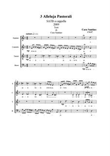 Three pastoral Alleluja. SATB a cappella, CS147: Three pastoral Alleluja. SATB a cappella by Santino Cara