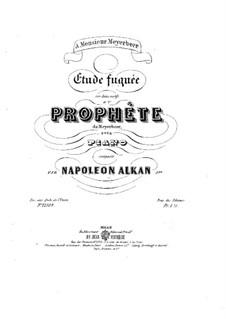 Etude Fuguée sur deux Motifs du Prophète: Etude Fuguée sur deux Motifs du Prophète by Наполеон Алькан