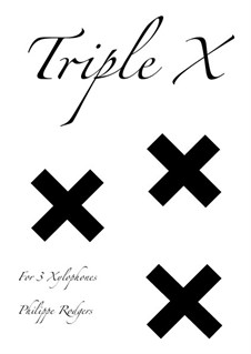 Triple X: Triple X by Philippe Rodgers