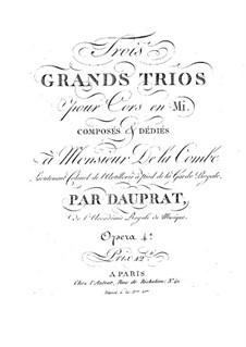 Три больших трио для валторн in E, Op.4: Три больших трио для валторн in E by Луи Франсуа Допра