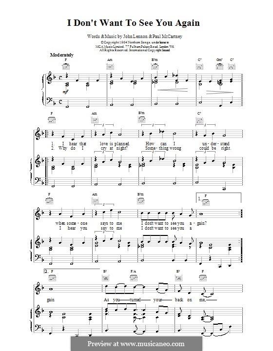 I Don't Want To See You Again (The Beatles): Для голоса и фортепиано (или гитары) by John Lennon, Paul McCartney