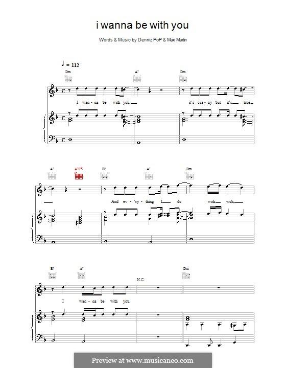 I Wanna Be with You (Backstreet Boys): Для голоса и фортепиано (или гитары) by Denniz Pop, Max Martin