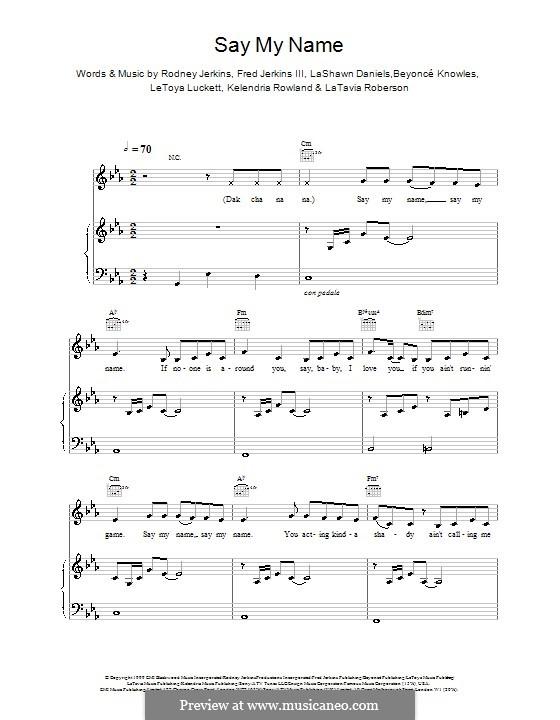 Say My Name (Destiny's Child): Для голоса и фортепиано (или гитары) by Beyoncé, Fred Jerkins III, Kelly Rowland, LaShawn Daniels, LaTavia Roberson, LeToya Luckett, Rodney Jerkins