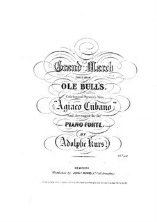 Большой марш на тему арии 'Agiaco Cubano' для фортепиано: Большой марш на тему арии 'Agiaco Cubano' для фортепиано by Оле Булл