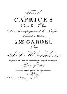 Три каприcа для скрипки с аккомпанементом баса: Три каприcа для скрипки с аккомпанементом баса by Франсуа Антуан Абенек