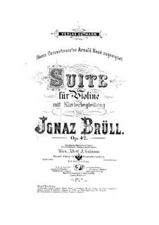 Сюита для скрипки и фортепиано, Op.42: Сюита для скрипки и фортепиано by Игнац Брюль