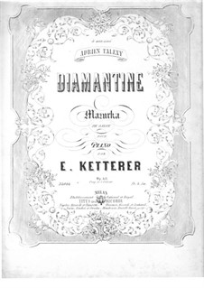 Diamantine, Op.40: Diamantine by Эжен Кеттерер