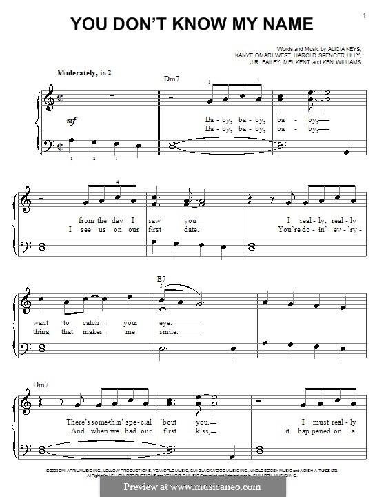 You Don't Know My Name (Alicia Keys): Для фортепиано (легкий уровень) by Harold Spencer Lilly, J.R. Bailey, Kanye West, Ken Williams, Mel Kent