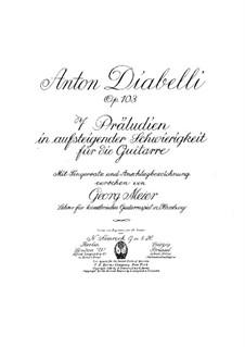 Семь прелюдий для гитары, Op.103: Сборник by Антон Диабелли